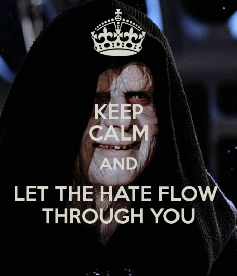 keep-calm-and-let-the-hate-flow-through-you-1